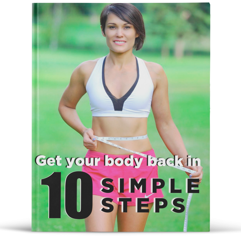 Get yuor body back in 10 simple steps